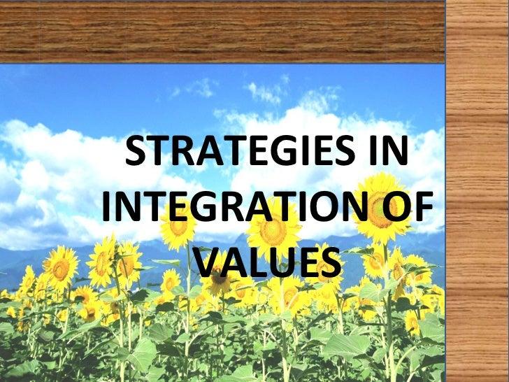 STRATEGIES ININTEGRATION OF    VALUES