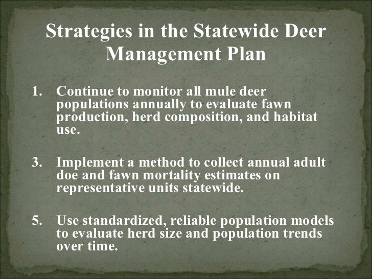 Strategies in the Statewide Deer Management Plan <ul><li>Continue to monitor all mule deer populations annually to evaluat...