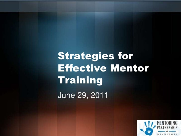 Strategies for Effective Mentor Training<br />June 29, 2011<br />