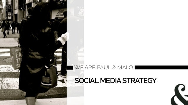 WE ARE PAUL & MALO SOCIALMEDIASTRATEGY