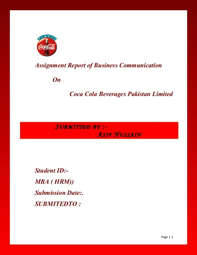 Assignment Report of Business CommunicationOnCoca Cola Beverages Pakistan LimitedStudent ID:-MBA ( HRM))Submission Date:.S...