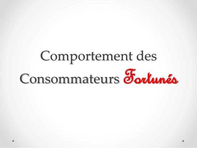 Comportement des Consommateurs Fortunés