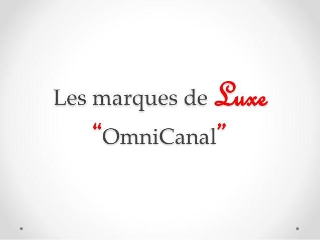 "Les marques de Luxe ""OmniCanal"""