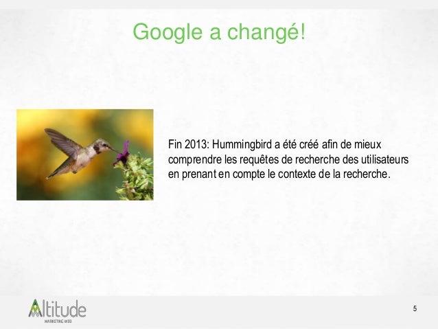 Google a changé!  Juillet 2014: Google publie un nouvel algorithme  pour fournir des résultats de recherches locales plus ...