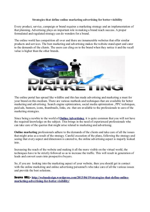 Strategies that define online marketing advertising for better visibilityEvery product, service, campaign or brand require...