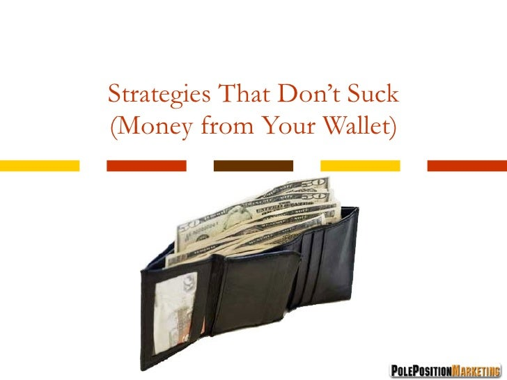Strategies That Don't Suck (Money from Your Wallet)