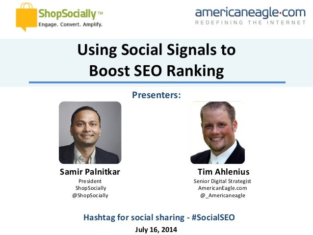 Samir Palnitkar President ShopSocially @ShopSocially July 16, 2014 Presenters: Tim Ahlenius Senior Digital Strategist Amer...
