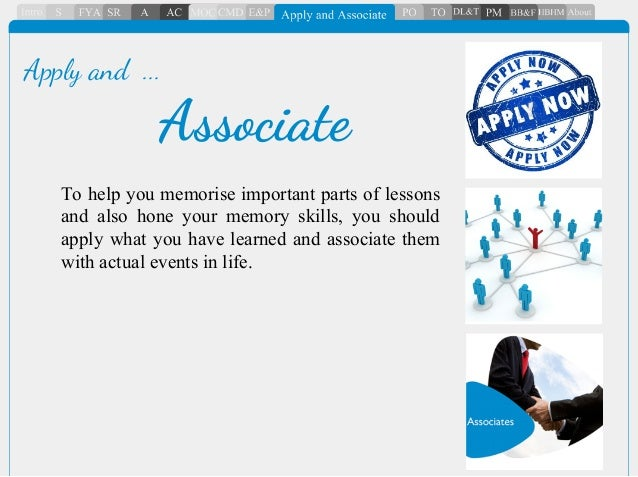 To help you memorise important parts of lessons and also hone your memory skills, you should apply what you have learned a...