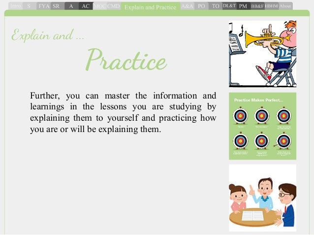 Further, you can master the information and learnings in the lessons you are studying by explaining them to yourself and p...