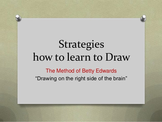 """Strategies how to learn to Draw The Method of Betty Edwards """"Drawing on the right side of the brain"""""""