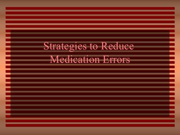 Strategies to Reduce  Medication Errors