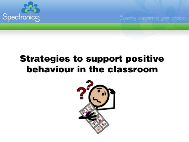 Strategies to support positive behaviour in the classroom