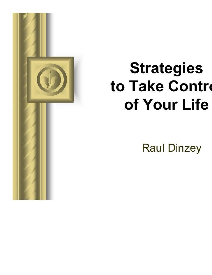 Strategiesto Take Control  of Your Life    Raul Dinzey