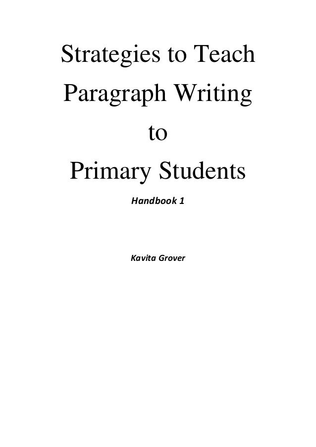Strategies to TeachParagraph WritingtoPrimary StudentsHandbook 1Kavita Grover