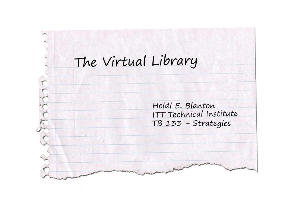 The Virtual Library:  Heidi E. Blanton, ITT Technical  Institute, TB133 - Strategies