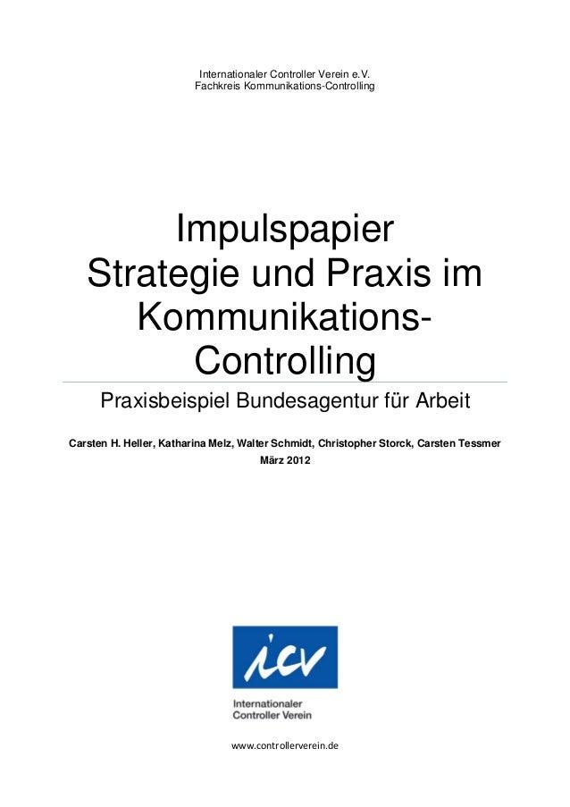 Internationaler Controller Verein e.V.Fachkreis Kommunikations-ControllingImpulspapierStrategie und Praxis imKommunikation...