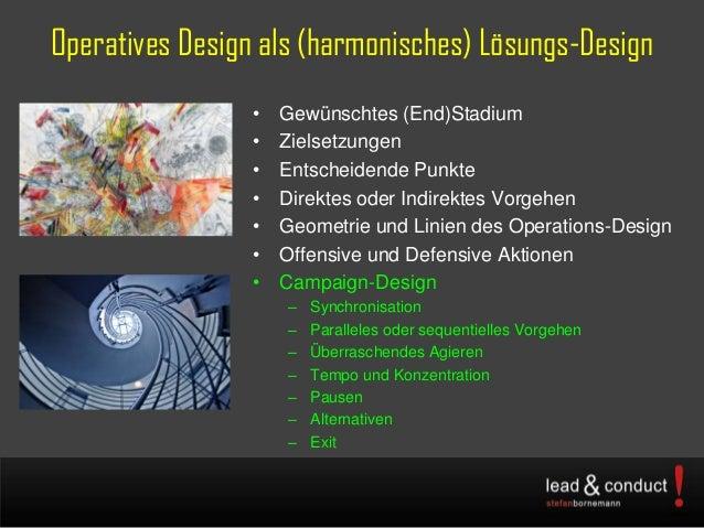 Operatives Design als (harmonisches) Lösungs-Design• Gewünschtes (End)Stadium• Zielsetzungen• Entscheidende Punkte• Direkt...