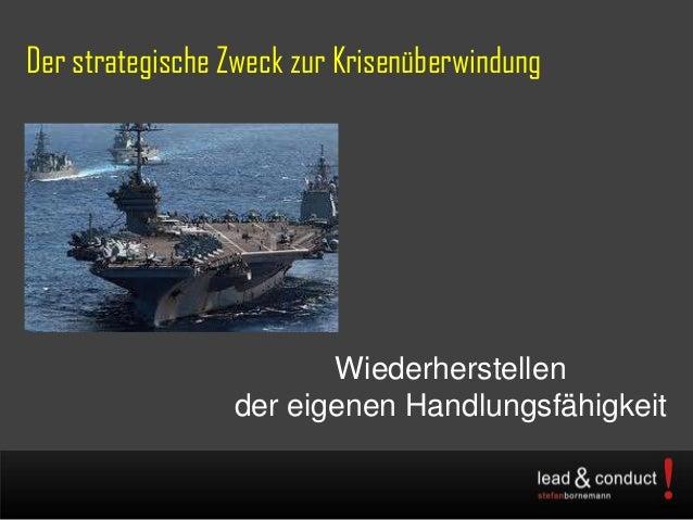 Der strategische Zweck zur KrisenüberwindungWiederherstellender eigenen Handlungsfähigkeit
