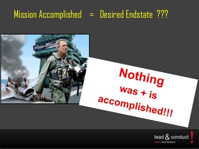 Mission Accomplished = Desired Endstate ???