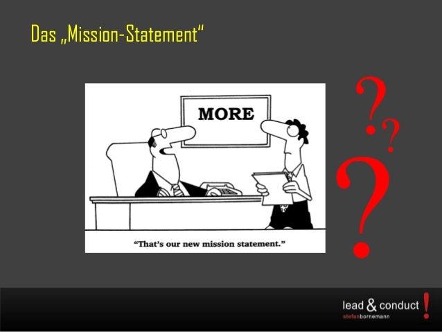 """Das """"Mission-Statement""""??"""