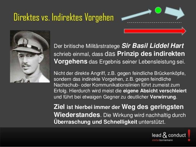 Direktes vs. Indirektes VorgehenDer britische Militärstratege Sir Basil Liddel Hartschrieb einmal, dass das Prinzip des in...
