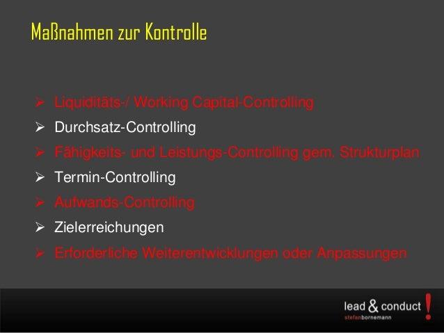 Maßnahmen zur Kontrolle Liquiditäts-/ Working Capital-Controlling Durchsatz-Controlling Fähigkeits- und Leistungs-Contr...