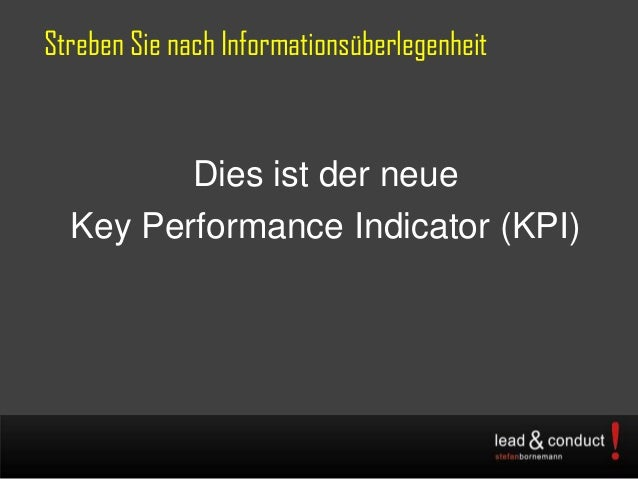 Streben Sie nach InformationsüberlegenheitDies ist der neueKey Performance Indicator (KPI)