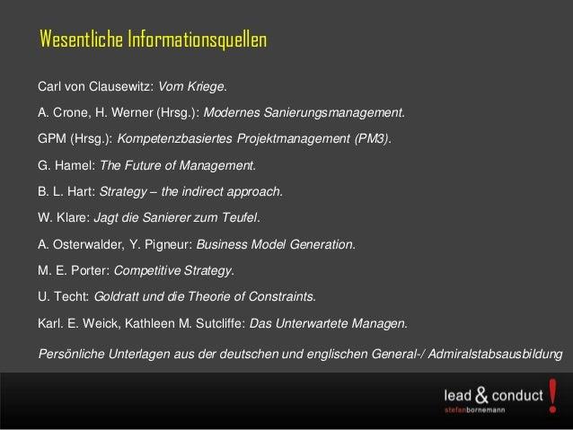 Wesentliche InformationsquellenCarl von Clausewitz: Vom Kriege.A. Crone, H. Werner (Hrsg.): Modernes Sanierungsmanagement....