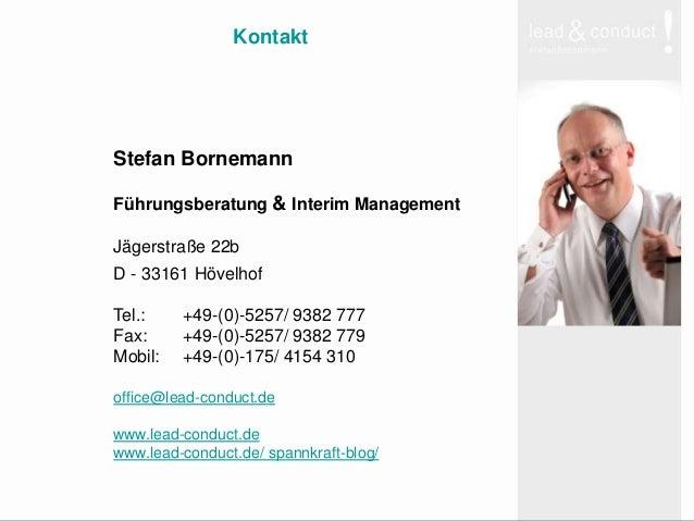 KontaktStefan BornemannFührungsberatung & Interim ManagementJägerstraße 22bD - 33161 HövelhofTel.: +49-(0)-5257/ 9382 777F...