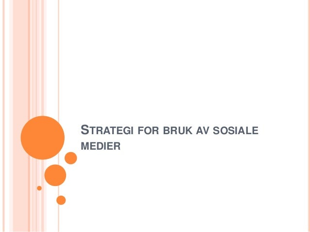 STRATEGI FOR BRUK AV SOSIALEMEDIER