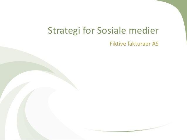 Strategi for Sosiale medier Fiktive fakturaer AS