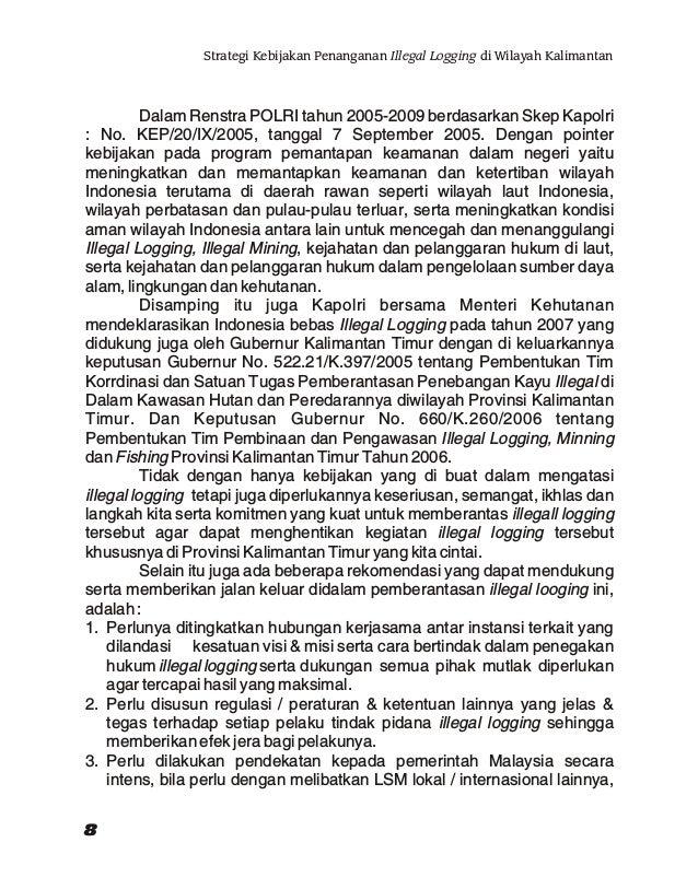guna lakukan penertiban lalu lintas kayu dari Kalimantan dan berkait dengan kebijakan Tawao Border Trade. 4. Pelaksanaan o...