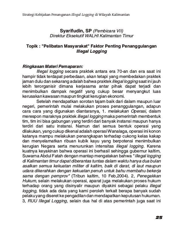 sedang membuat rancangan UU Pemberantasan Tindak Pidana Penebangan Pohon di dalam Hutan secara Illegal. Efektifkah Cara ca...