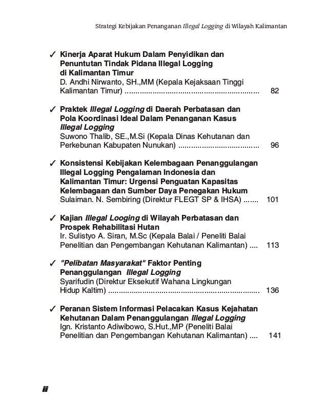 """Buku ini merupakan proceeding dari hasil Seminar Forum SANKRI """"Strategi Kabijakan Penanganan Illegal Logging di Wilayah Ka..."""
