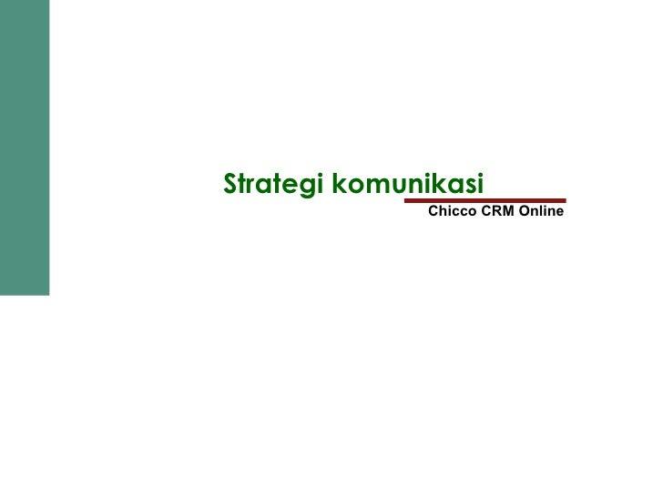 Strategi komunikasi Chicco CRM Online