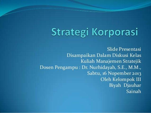 Slide Presentasi Disampaikan Dalam Diskusi Kelas Kuliah Manajemen Stratejik Dosen Pengampu : Dr. Nurhidayah, S.E., M.M., S...