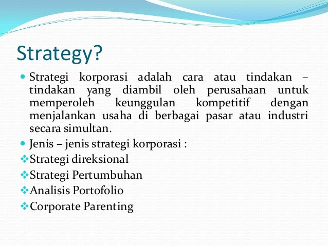 STRATEGI KORPORASI_MANSAJEMEN STRATEGIK Slide 2