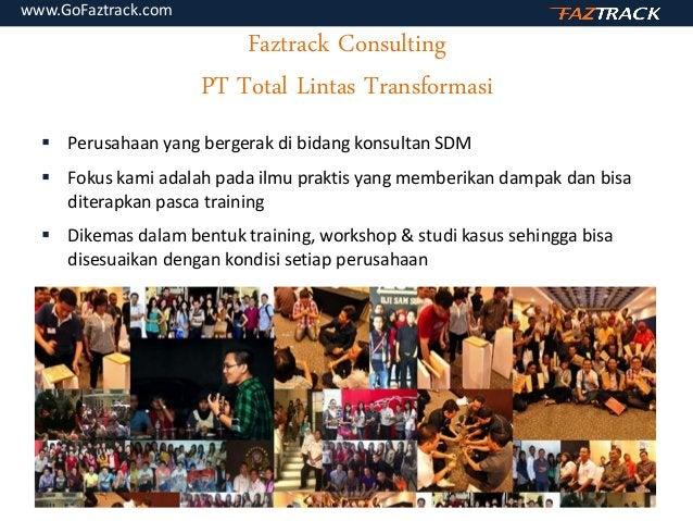 Faztrack Integrated Marketing  Pengalaman hampir 1 dasawarsa dalam bidang penjualan, pelayanan & komunikasi  Dikemas den...
