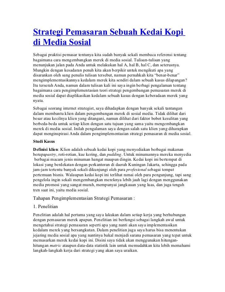 Strategi Pemasaran Sebuah Kedai Kopidi Media SosialSebagai praktisi pemasar tentunya kita sudah banyak sekali membaca refe...