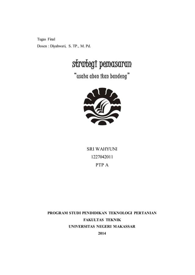 "Tugas Final  Dosen : Diyahwati, S. TP., M. Pd.  strategi pemasaran  ""usaha abon ikan bandeng ""  SRI WAHYUNI  1227042011  P..."