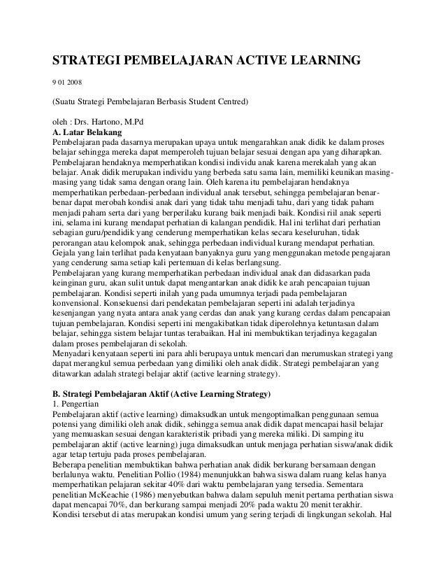 STRATEGI PEMBELAJARAN ACTIVE LEARNING9 01 2008(Suatu Strategi Pembelajaran Berbasis Student Centred)oleh : Drs. Hartono, M...