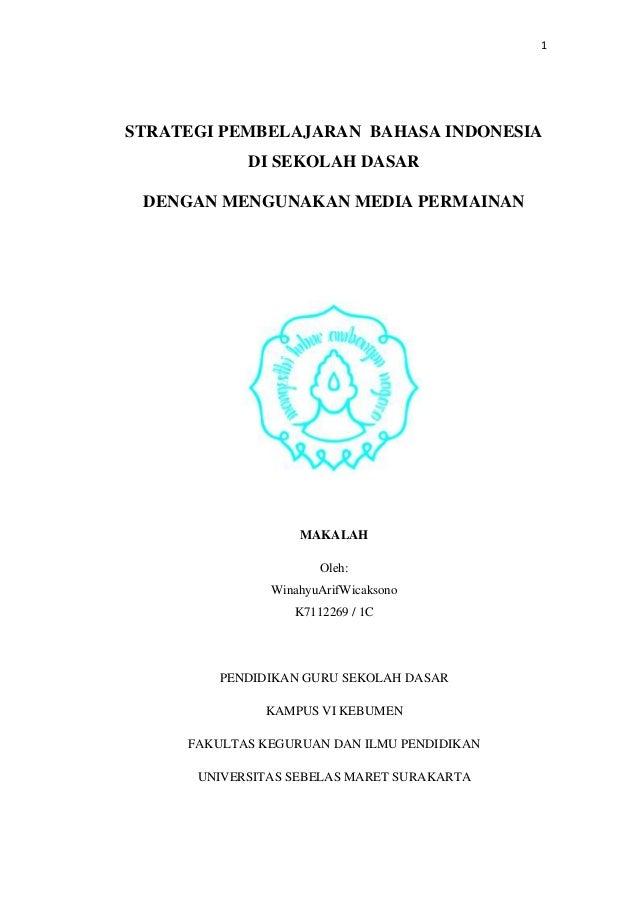 1STRATEGI PEMBELAJARAN BAHASA INDONESIA            DI SEKOLAH DASAR DENGAN MENGUNAKAN MEDIA PERMAINAN                   MA...