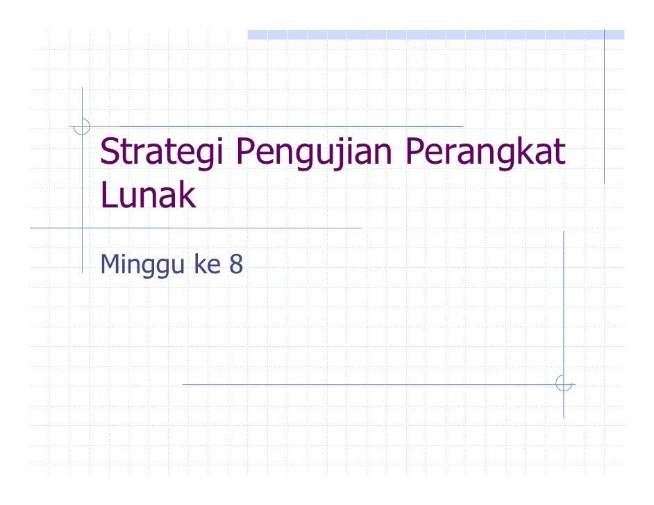 Strategi Pengujian Perangkat Lunak Minggu ke 8