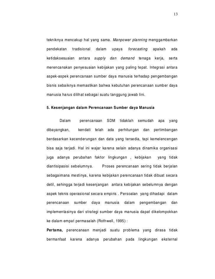 13tekniknya mencakup hal yang sama. Manpower planning menggambarkanpendekatan      tradisional     dalam     upaya      fo...