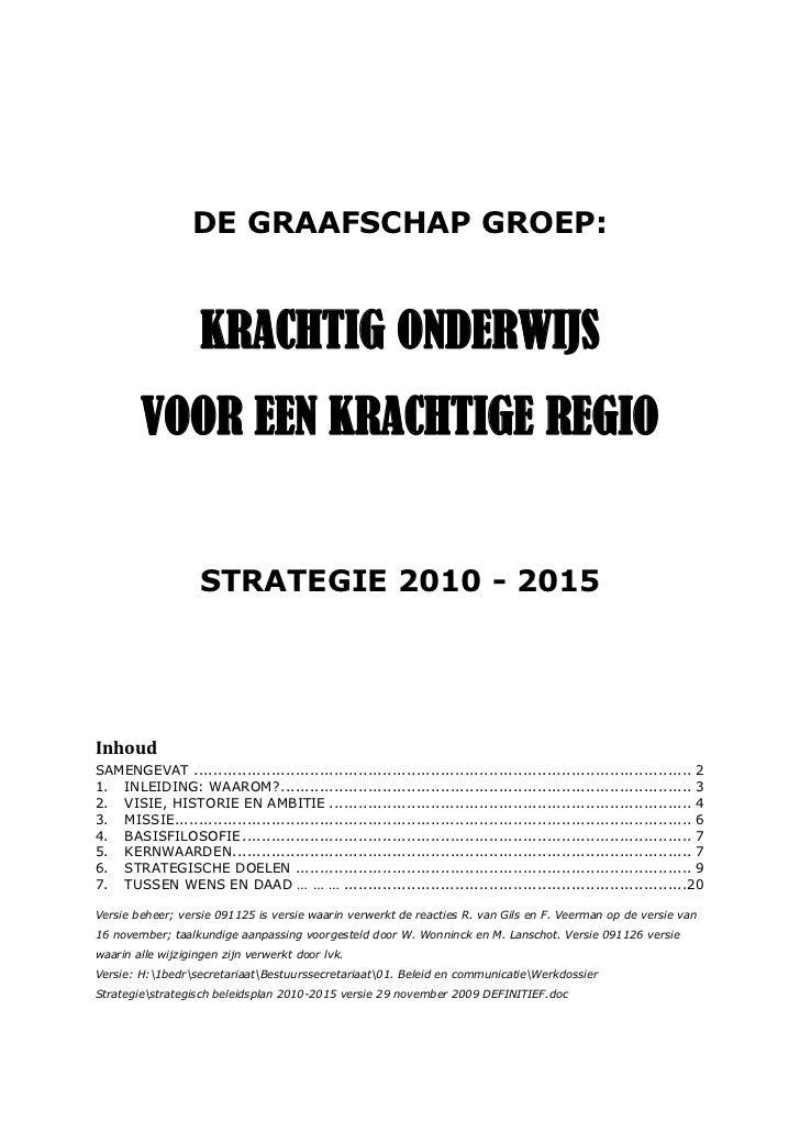 DE GRAAFSCHAP GROEP:                    KRACHTIG ONDERWIJS        VOOR EEN KRACHTIGE REGIO                    STRATEGIE 20...