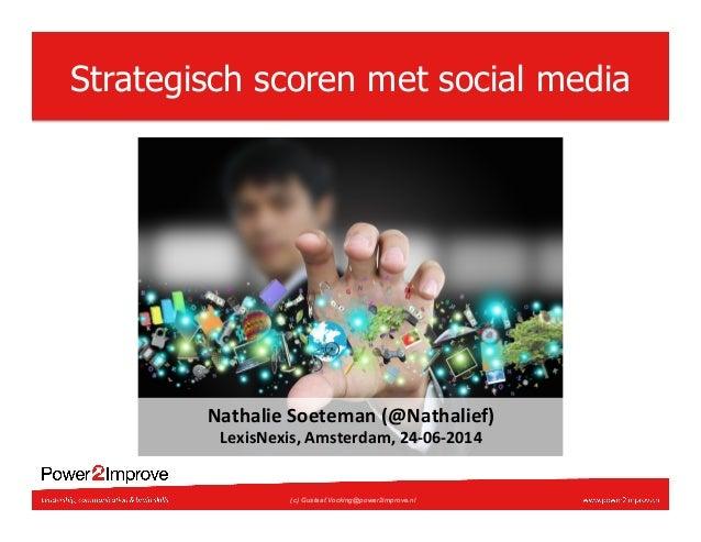 """(c) Gustaaf.Vocking@power2improve.nl Strategisch scoren met social media !""""#$""""%&'()*'#'+"""",(-.!""""#$""""%&'/0( 1'2&3!'2&34(5+3#'..."""