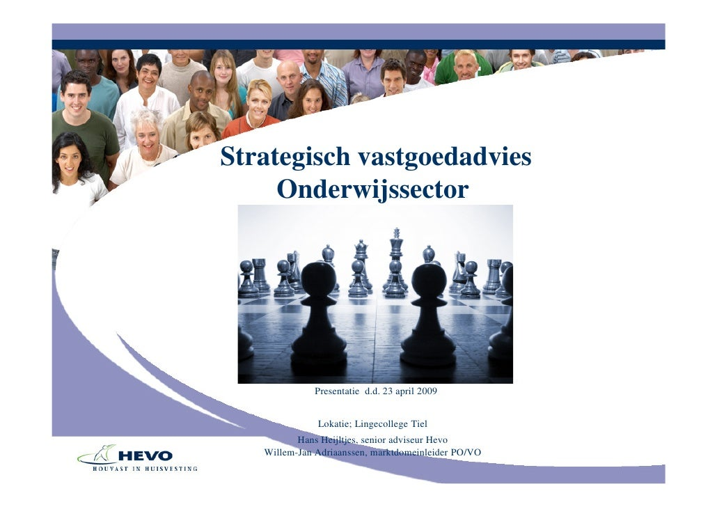 Strategisch vastgoedadvies      Onderwijssector                  Presentatie d.d. 23 april 2009                 Lokatie; L...
