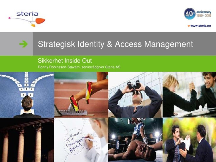 Strategisk Identity & Access Management<br />Sikkerhet Inside Out<br />Ronny Robinsson-Stavem, seniorrådgiver Steria AS<b...