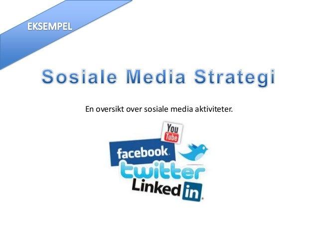 En oversikt over sosiale media aktiviteter.