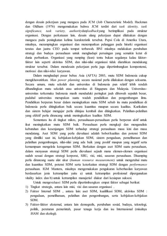 dengan desain pekerjaan yang mengacu pada JCM (Job Characteristic Model). Hackman dan Oldham (1976) mengemukakan bahwa JCM...